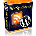 WP Syndicator – Benefits Of Content Syndication (FREE eBook)