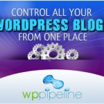 WP Pipeline – Control All WordPress Blogs From One Location