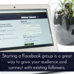 4 Big Benefits of Starting a Facebook Group
