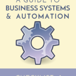 11 Tips for Automating & Streamlining Your Business Checklist