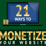 21 Proven Ways to Monetize Your Website
